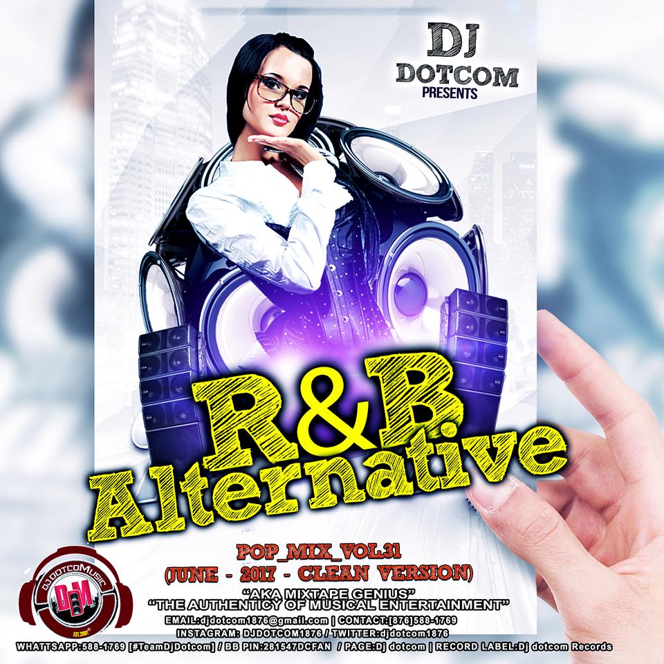 Dj Dotcom - R&B - Alternative - Pop - Mix 2017 Vol 31 (June