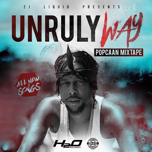 Unruly Way Popcaan Mixtape 2018 - DjStefanoMusic com
