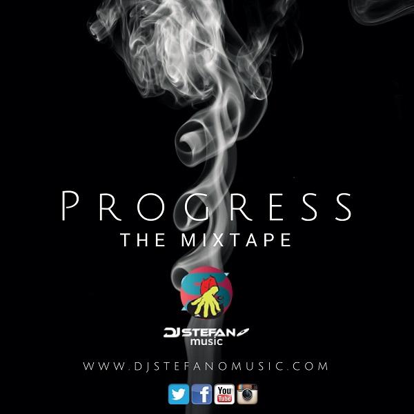 Progress - The Mixtape - Dancehall 2017 Mix - DjStefanoMusic com