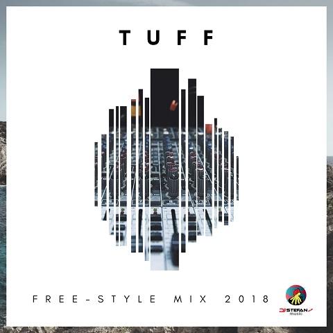 TUFF Freestyle Dancehall Mix 2018 - DjStefanoMusic com