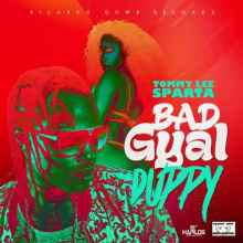 Tommy Lee Sparta - Bad Gyal Duppy
